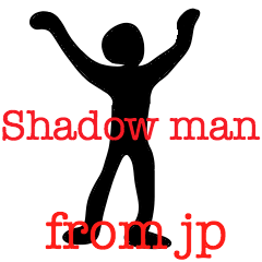 Shadow man from jp